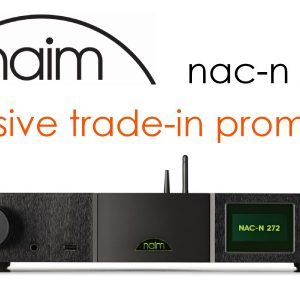 Naim NAC-N 272 Trade In Promotion